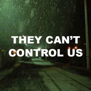 They Can't Control Us