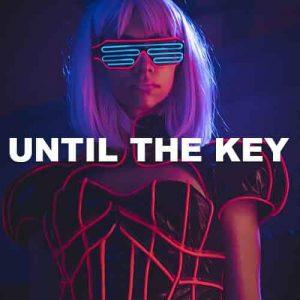 Until The Key