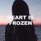 Heart Is Frozen
