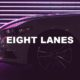 Eight Lanes