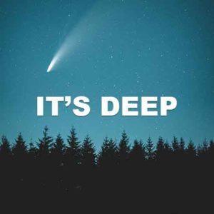 It's Deep