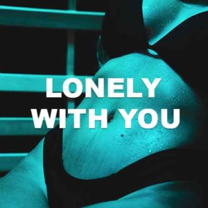 Lonely With You