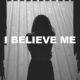 I Believe Me