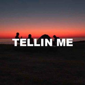 Tellin Me