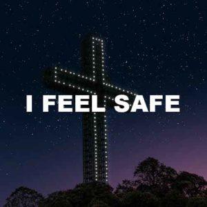 I Feel Safe