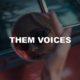 Them Voices