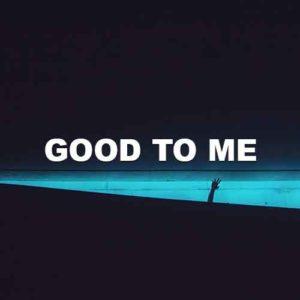 Good To Me
