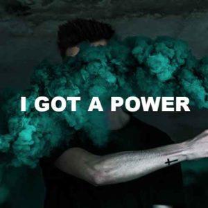 I Got A Power