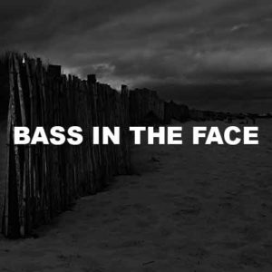 Bass In The Face