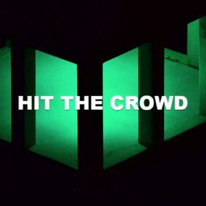 Hit The Crowd