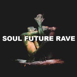 Soul Future Rave