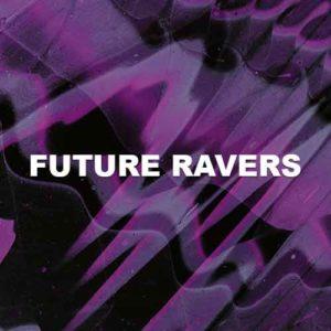 Future Ravers