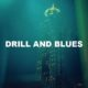 Drill And Blues