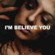 I'm Believe You