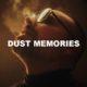Dust Memories