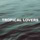 Tropical Lovers