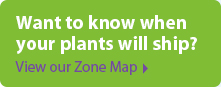 Want to Know When Your Plants Will Ship?