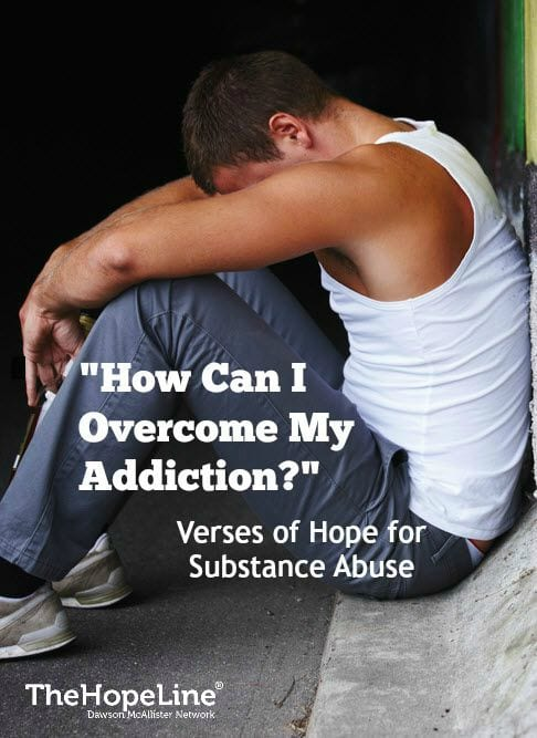 Bible Verses of Hope When Struggling With Substance Abuse