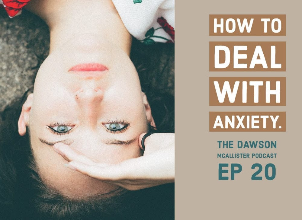 How to Deal with Anxiety: EP 20