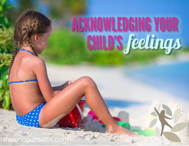 Acknowledging Your Child's Feelings