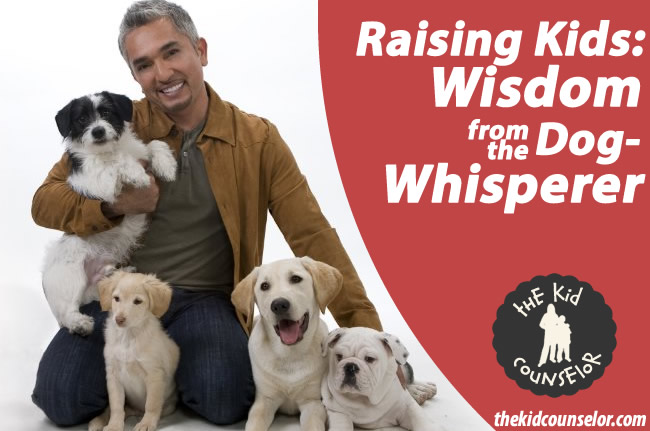 Raising Kids: Wisdom from The Dog Whisperer