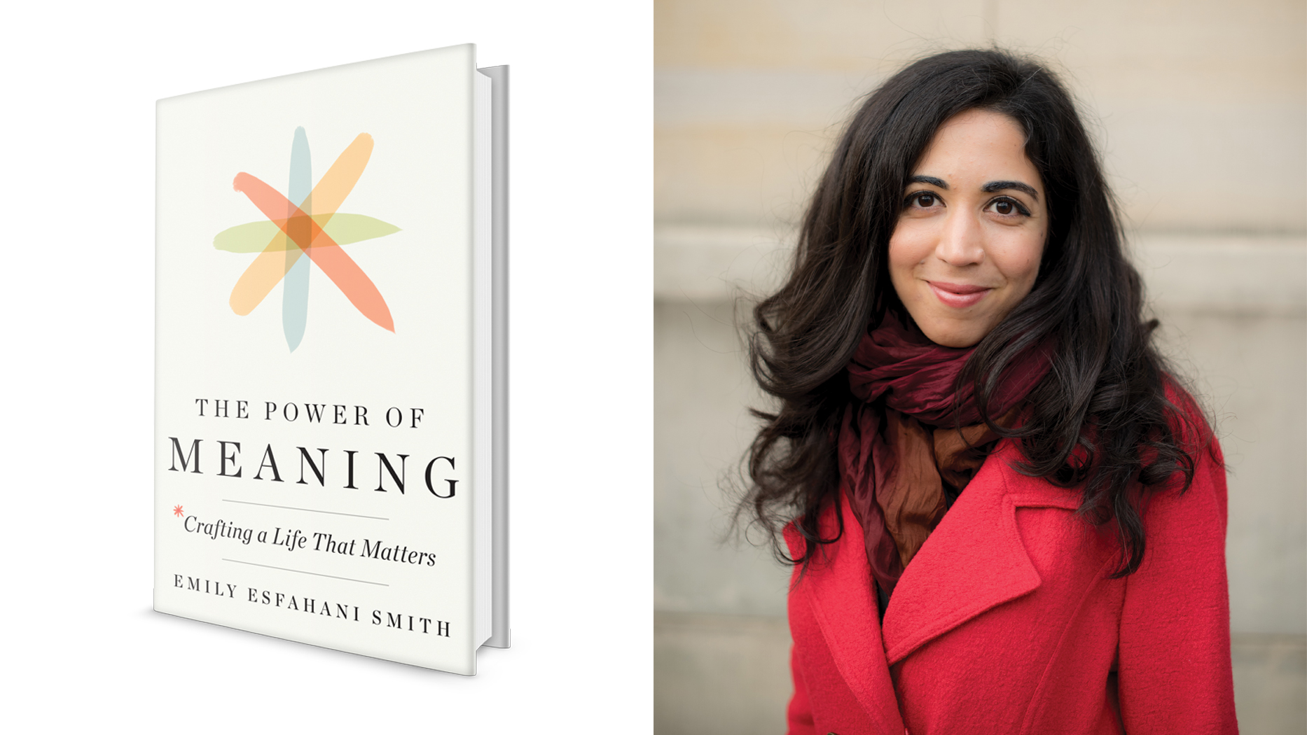 Emily Esfahani Smith The Power Of Meaning