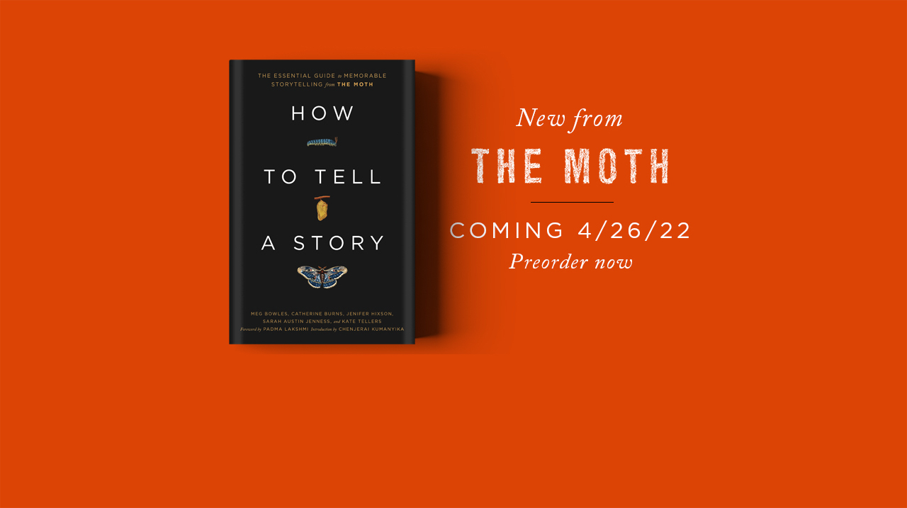 The Moth   The Art and Craft of Storytelling