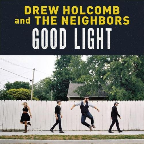 Drew Holcomb and the Neighbors  - Wine We Drink