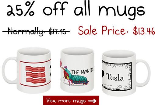 Mugs are 25% off