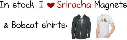 Sriracha Magnets and Bobcats shirts