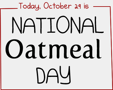 It's national oatmeal day