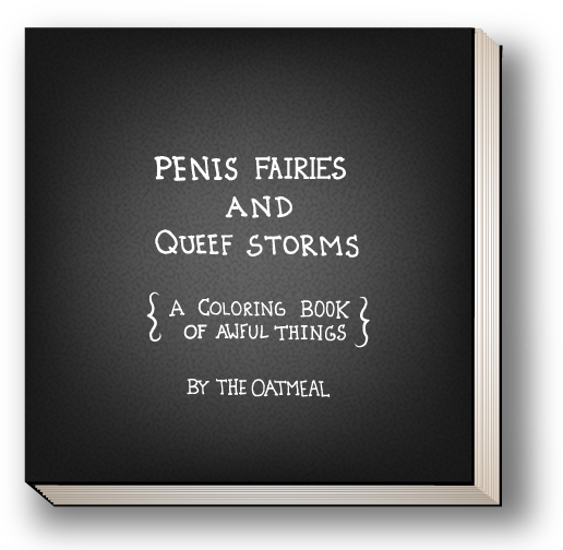 Penis Fairies and Queef Storms - A Coloring Book of Awful Things