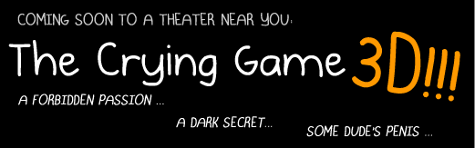 The Crying Game 3D