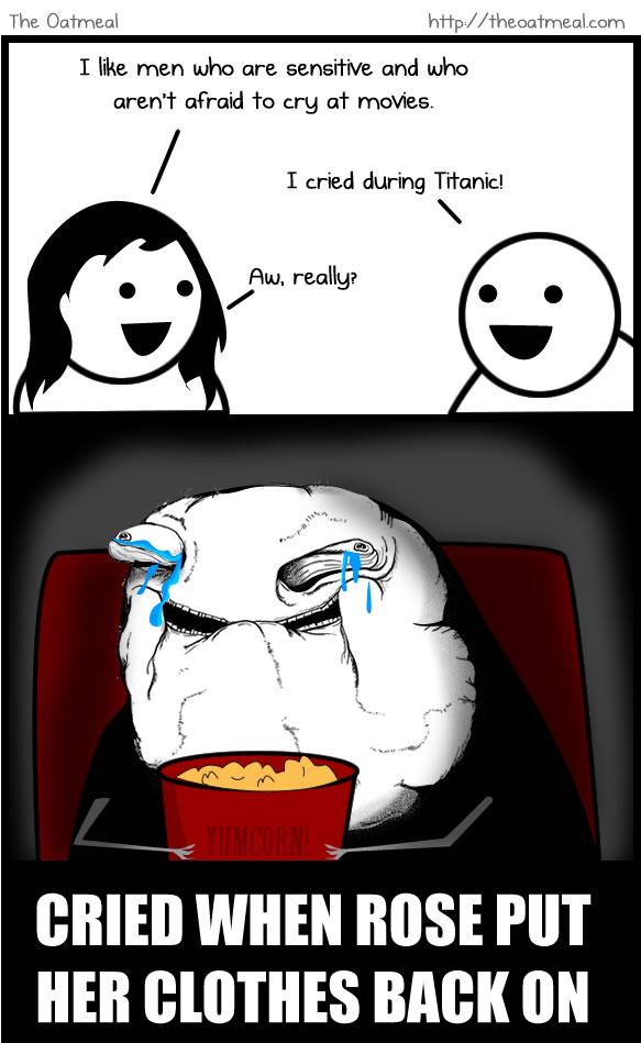 I cried during Titanic