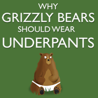 Why Grizzly Bears Should Wear Underpants - A new book by The Oatmeal