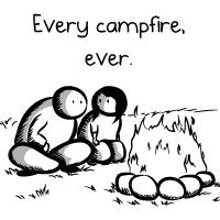 Every campfire, ever.