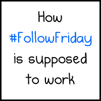 How #FollowFriday is SUPPOSED to work