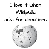 I love it when Wikipedia asks for donations