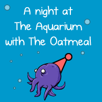 A night at The Seattle Aquarium with The Oatmeal