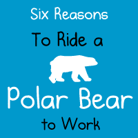 6 Reasons to Ride a Polar Bear to Work