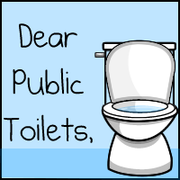 Dear public toilets of the world