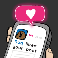 Dog likes your post