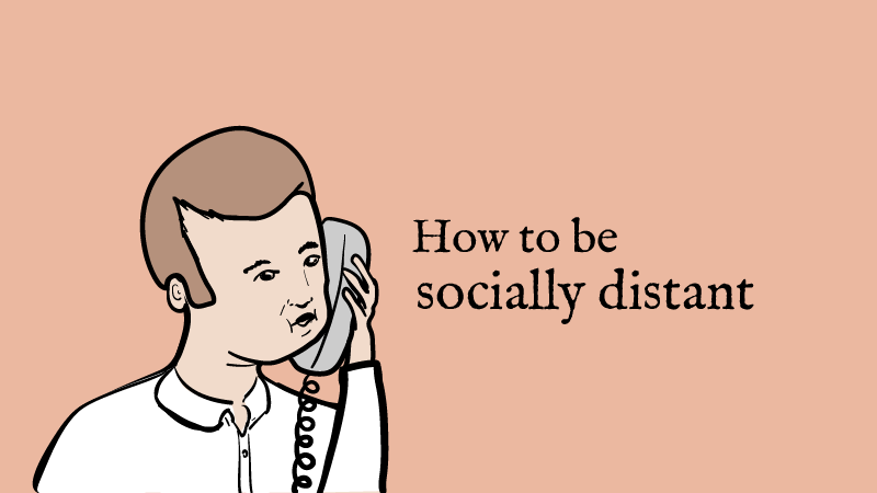 How to be socially distant
