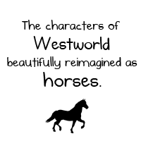 The characters of Westworld beautifully reimagined as horses