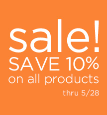 Sale- Save 10% On All Products Thru 5/28