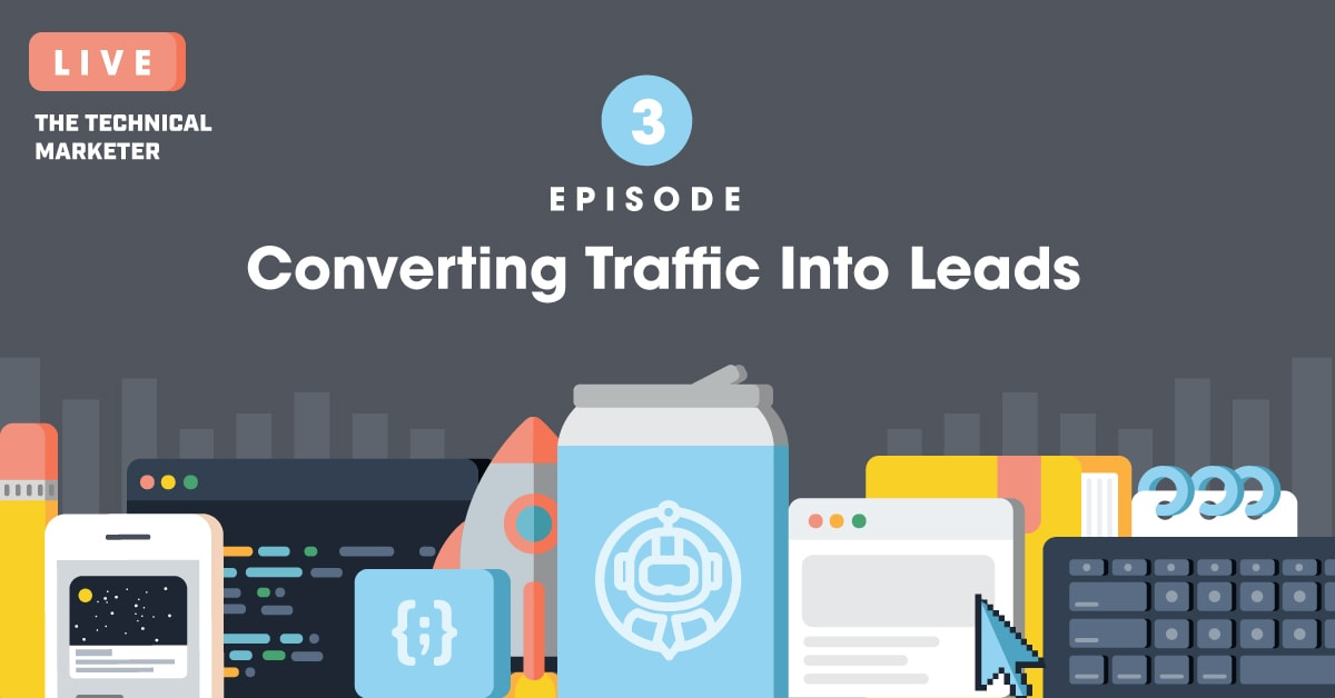[Podcast] Episode 3: Converting Traffic Into Leads