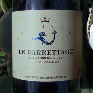 La Sirena Wines 2012 Le Barretage Appellation Calistoga Napa Valley Red Wine 750ml Wine Label