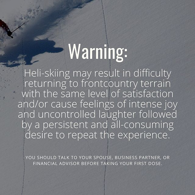 Just a heads up   #heliskiing #canada #goldenbc #purcellheliski #kickinghorse #deeppowder #backcountry
