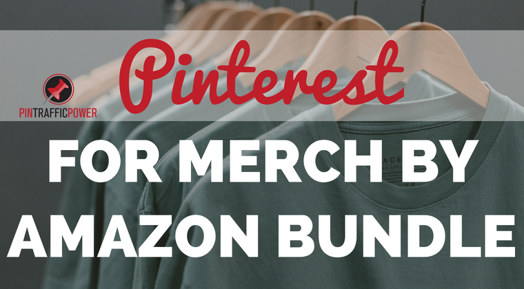 Pinterest For Merch By Amazon Bundle