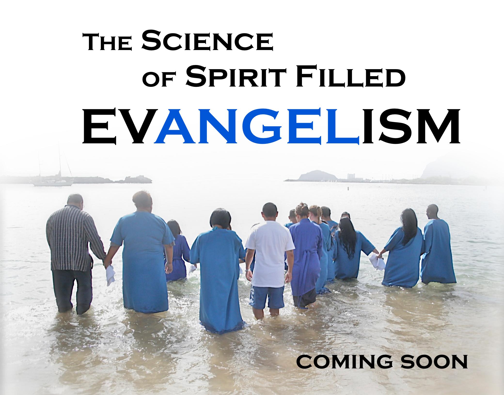 The Science of Spirit Filled Evangelism